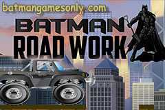 Batman Road Work